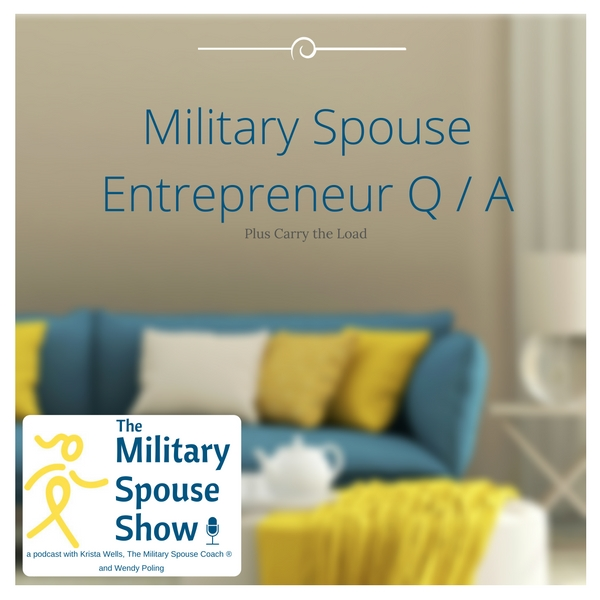 Military Entrepreneur Q/A Show - The Military Spouse Show