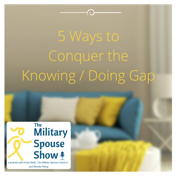 5 Ways to Conquer the Knowing / Doing Gap