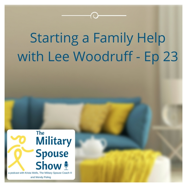 Starting-a-Family-Help-with-Lee-Woodruff-Ep23